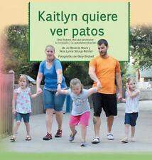 Kaitlyn quiere ver patos: Una historia real que promueve la inclusión y la