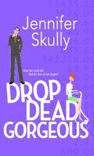 Drop Dead Gorgeous (MIRA)-Jennifer Skully