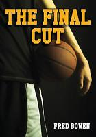 The Final Cut by Fred Bowen