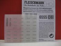 FLEISCHMANN # 6555 H0 Wagennummern für ICE Mittelwagen