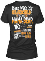 Nana Bear Dont Mess With Her - My Grandchild & You Gildan Women's Tee T-Shirt