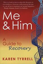 ME & HIM - A GUIDE TO RECOVERY OF TEACHER KAREN TYRRELL (ME & HER) SIGNED BY AUT