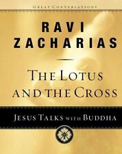 The Lotus and the Cross: Jesus Talks with Buddha by Ravi Zacharias, Good Book