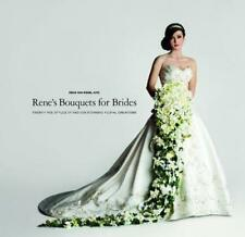 Rene's Bouquets For Brides, AIFD, Rene van Rems, BRAND NEW