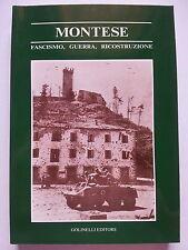 MONTESE-FASCISMO-GUERRA, RICOSTRUZIONE ..LINEA GOTICA ...2a GUERRA MONDIALE