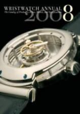 Wristwatch Annual 2008: The Catalog of Producers, Models, and Specifications