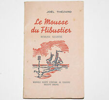 Le MOUSSE du FLIBUSTIER 1947 Joel THESARD 25 illustrations
