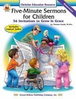 Five-Minute Sermons for Children - Elementary: 56 Invitations to Grow in Grace
