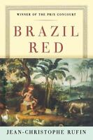 Brazil Red: By Jean-Christophe Rufin