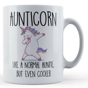 """Auntie, Unicorn, """"Aunticorn, Like A Normal Auntie, But Even Cooler""""  - Gift Mug"""