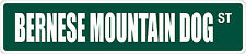 """*Aluminum* Bernese Mountain Dog 4"""" x 18"""" Metal Novelty Street Sign  SS 539"""