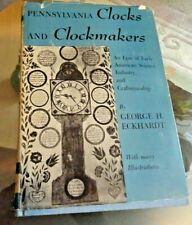 Pennsylvania Clocks and Clockmakersr,George H.Eckhardt.229 Seitn,Abbildungen
