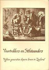 VOORTREKKERS EN STILSTAANDERS - VIJFTIEN GENERATIES DOPERS IN ZEELAND (1976)