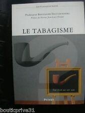 Livre santé -   Le Tabagisme - Bertrand Dautzenberg
