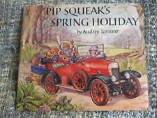 Pip Squeak's Spring Holiday by Audey Tarrant Medici Society, Children's Book