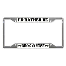 I'D RATHER BE RIDING MY HORSE Metal License Plate Frame Tag Border Four Holes