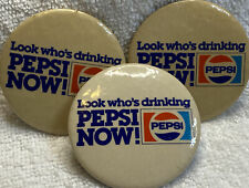 Pepsi Pinback LOOK WHO'S DRINKING PEPSI NOW Advertising Pins Buttons Vintage