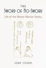 The Sword of No-Sword: Life of the Master Warrior Tesshu
