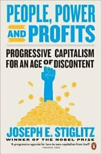 People, Power, and Profits Progressive Capitalism for an Age of... 9780141990781