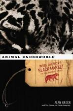 Animal Underworld America's Black Market Rare Exotic Species Right Welfare Book
