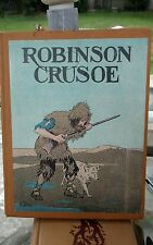 The Adventures of Robinson Crusoe by Daniel Defoe 1922 Ill HC For Young Readers