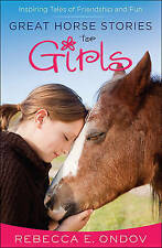 Great Horse Stories for Girls Inspiring Tales Friendship  by Ondov Rebecca E