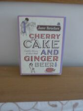 Cherry Cake & Ginger Beer: A golden treasury of classic treats Hardcover
