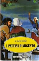 I PATTINI D'ARGENTO - ed. Polaris - ODGE MAPES M. -Libro Nuovo in offerta!