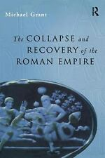 Collapse and Recovery of the Roman Empire by Michael Grant (1999, Hardcover)