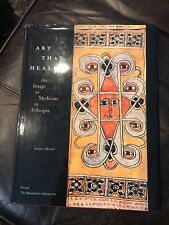 Art That Heals : The Image As Medicine in Ethiopia by Jacques Mercier (1997,...