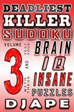 Deadliest Killer Sudoku: Deadliest Killer Sudoku : Test Your BRAIN and IQ...