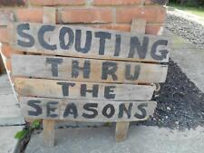 ntique BOY SCOUTS HAND-PAINTED WOOD SIGN SCOUTING THRU THE SEASON Old Vtg BSA