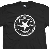 South Side Original Inverse T-Shirt - Born and Bred in Made Tee All Size Colors