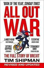 All Out War: The Full Story of How Brexit Sank Britain's Political Class by...