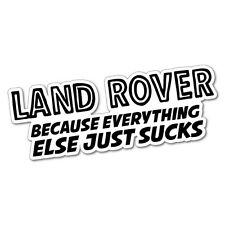 LAND ROVER EVERYTHING ELSE S#CKS Sticker Decal 4x4 4WD Funny Ute #6554EN