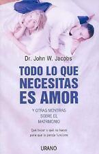 Todo lo que necesitas es amor y otras mentiras sobre el matrimonio (Spanish Edit