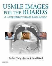 USMLE Images for the Boards : A Comprehensive Image-Based Review by Amber S....