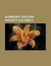 Somerset Record Society Volume 6 by Group, Books