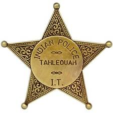 INDIAN POLICE BADGE TAHLEQUAH - COWBOY SHERIFF/RANGER US REPRODUCTION  WILD WEST