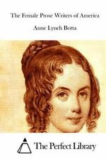 The Female Prose Writers of America by Anne Lynch Botta (2015, Paperback)