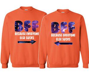 🔥 BFF Because Everyone Else Sucks Matching Hoodies Best Friends Sister ever