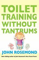 NEW - Toilet Training Without Tantrums by Rosemond, John