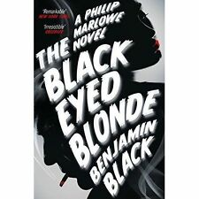The Black Eyed Blonde: A Philip Marlowe Novel