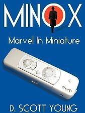 Minox : Marvel in Minature by D. Scott Young (2000, Paperback)