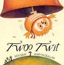 Twoo Twit,Kes Gray, Mary Mcquillan
