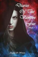 The Vampire Fae: Diaries of the Vampire Fae : Book 1 by Angela Warren (2015,...