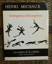 HENRI MICHAUX EMERGENCES- RESURGENCES LES SENTIERS DE LA CREATION SKIRA 2èm 1993