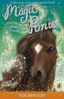Magic Ponies: Pony Camp, Bentley, Sue, Very Good Book