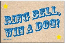 Ring Bell, Win a Dog! - Funny Dog Welcome Mat -18x27 Hilarious Doormat
