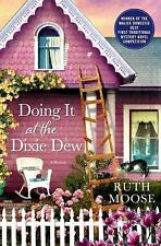 A Beth Mckenzie Mystery: Doing It at the Dixie Dew 1 by Ruth Moose (2014, Hardco